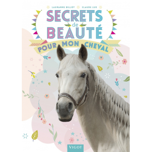 Secrets de beauté pour mon cheval